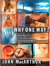 Why One Way Book From John John MacArthur
