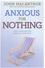 Anxious for Nothing Book FREE Anxious for Nothing Book by John Macarthur