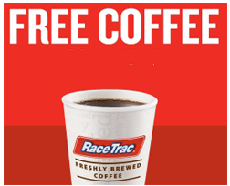 FREE Cup of Coffee at RaceTrac FREE Cup of Coffee at RaceTrac Stores