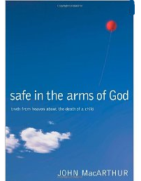 Safe in the Arms of God Hardcover Book by John MacArthur FREE Safe in the Arms of God Hardcover Book by John MacArthur