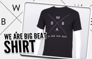 WeAreBigBeat shirt 300x193 FREE We are Big Beat T Shirt