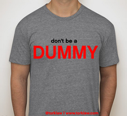 Dont Be A Dummy T Shirt FREE Don't Be A Dummy T Shirt