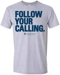 Follow Your Calling T shirt FREE T shirt from Cedarville University