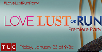 TLC Love Lust or Run FREE TLC Love, Lust or Run Premiere Party (Apply)