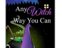 Any Witch Way You Can Kindle