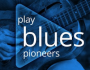 Play Blues Pioneers