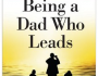 Being a Dad Who Leads Book by John Macarthur