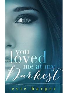 You Loved Me At My Darkest Book