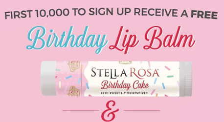 Get A FREE Stella Rosa Birthday Cake Lip Balm For The First 10000 To Enter UPDATE They Added More That Will Give Away At Random